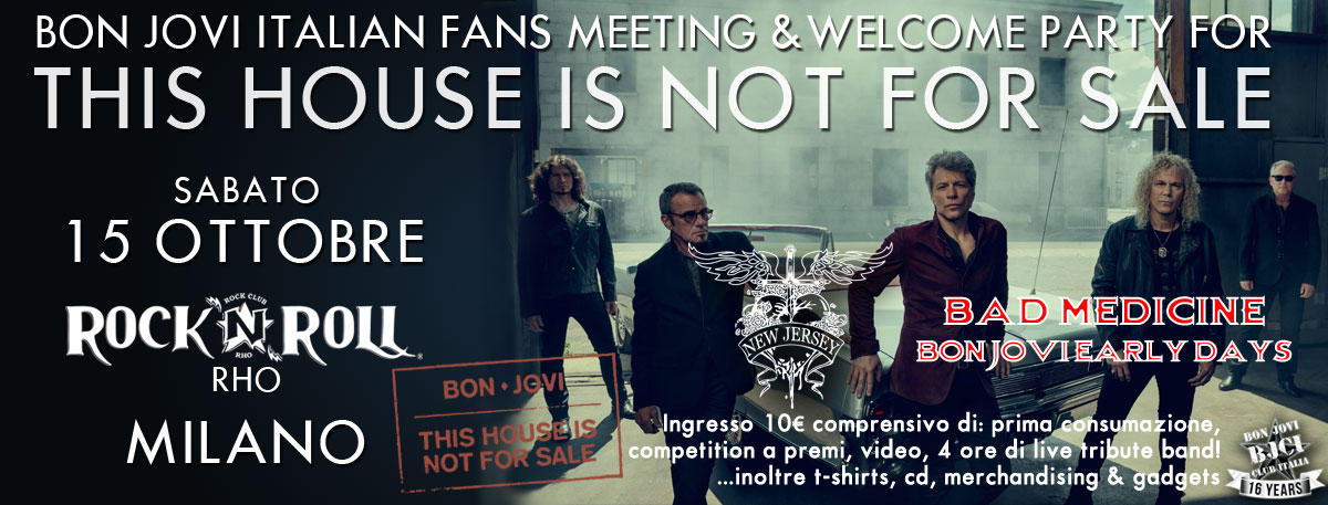 Immagine PRENOTAZIONI APERTE!  This House Is Not For Sale Bon Jovi Italian Fans Meeting